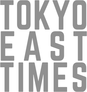 TOKYO EAST TIMES